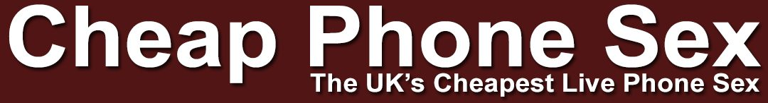 Cheap Phone Sex UK | 36p Phone Sex